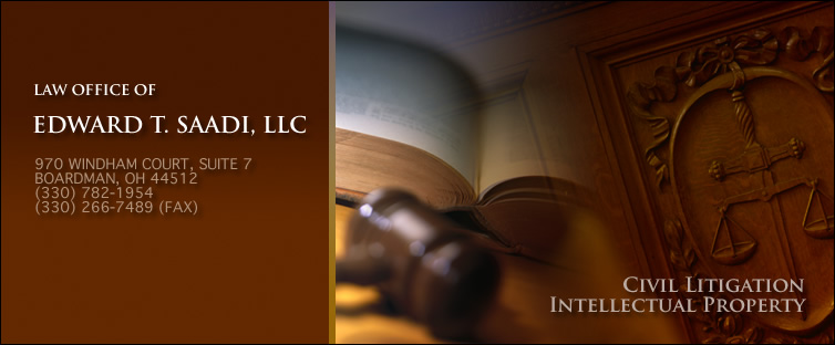 Edward T. Saadi: Intellectual Property  Lawyer in Boardman, Ohio, specializing in Copyright Law Litigation, Trademark Prosecution Litigation, Right of Publicity Law, Internet Law, Domain Name Disputes & Arbitration - Edward T. Saadi, Esq.